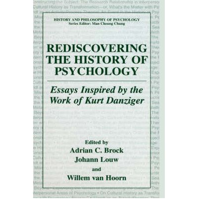 Rediscovering the History of Psychology: Essays Inspired by the Work of Kurt Danziger